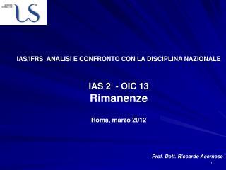 IAS/IFRS  ANALISI E CONFRONTO CON LA DISCIPLINA NAZIONALE IAS 2  - OIC 13 Rimanenze