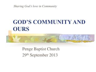 GOD'S COMMUNITY AND OURS