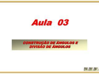 CONSTRUÇÃO DE ÂNGULOS E DIVISÃO DE ÂNGULOS