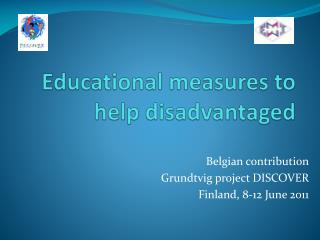 Educational measures  to help  disadvantaged