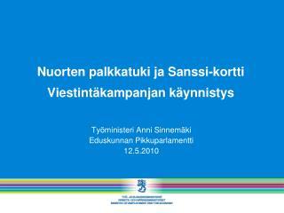 Nuorten palkkatuki ja Sanssi-kortti Viestintäkampanjan käynnistys