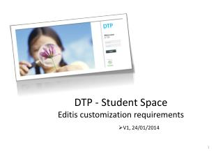 DTP -  Student Space Editis customization requirements