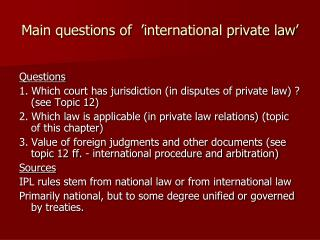 Main questions of   ' international private law '