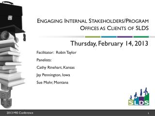 Engaging Internal  Stakeholders/Program  Offices as Clients of SLDS