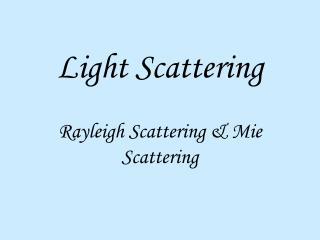 Light Scattering