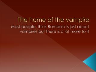The home of the vampire