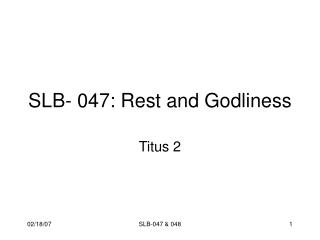 SLB- 047: Rest and Godliness