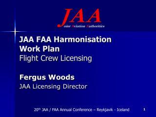 JAA FAA Harmonisation  Work Plan Flight Crew Licensing