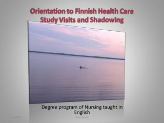 Orientation  to  Finnish  Health  Care Study Visits and  Shadowing