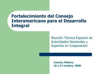 Fortalecimiento del Consejo Interamericano para el Desarrollo Integral