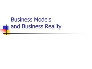 Business Models  and Business Reality