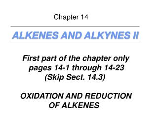 ALKENES AND ALKYNES II