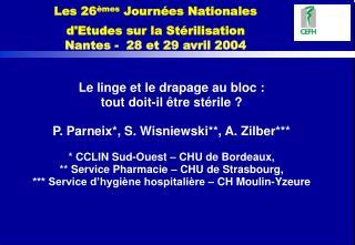 Le linge et le drapage au bloc :  tout doit-il  tre st rile   P. Parneix, S. Wisniewski, A. Zilber   CCLIN Sud-Ouest   C