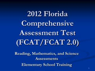 2012 Florida Comprehensive Assessment Test (FCAT/FCAT 2.0)