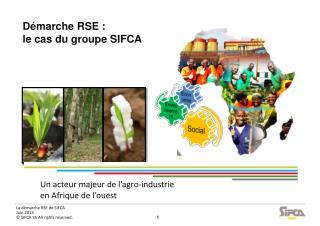 Un acteur majeur de l'agro-industrie  en Afrique de l'ouest