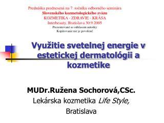 Vyu�itie svetelnej energie v estetickej dermatol�gii a kozmetike