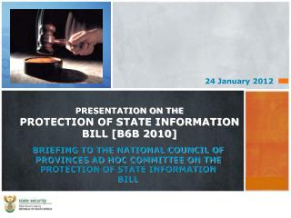 PRESENTATION ON THE PROTECTION OF STATE INFORMATION BILL [B6B 2010]