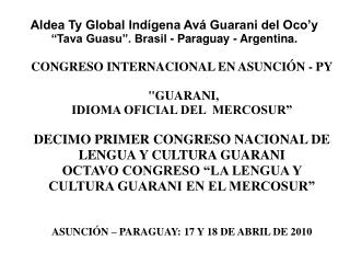 Aldea Ty Global Ind�gena Av� Guarani del Oco�y �Tava Guasu�. Brasil - Paraguay - Argentina.