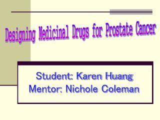 Designing Medicinal Drugs for Prostate Cancer