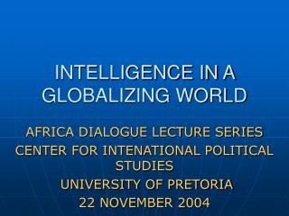 INTELLIGENCE IN A GLOBALIZING WORLD