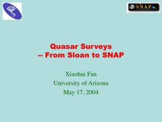 Quasar Surveys -- From Sloan to SNAP