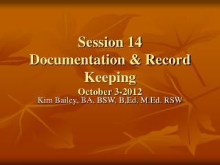 Session 14 Documentation & Record Keeping  October 3-2012