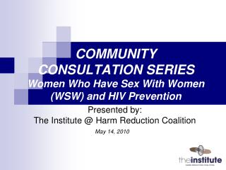 COMMUNITY CONSULTATION SERIES Women Who Have Sex With Women (WSW) and HIV Prevention