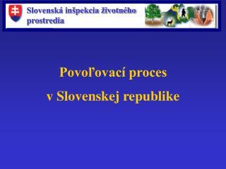 Povoľovací proces v Slovenskej republike