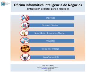 Oficina Informática Inteligencia de Negocios ( Integración de Datos para el  Negocio )
