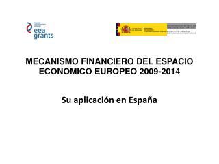 MECANISMO FINANCIERO DEL ESPACIO ECONOMICO EUROPEO 2009-2014
