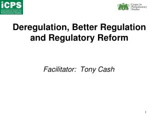 Deregulation, Better Regulation and Regulatory Reform