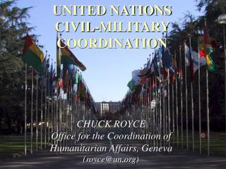 UNITED NATIONS CIVIL-MILITARY  COORDINATION
