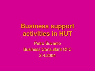Business support activities in HUT