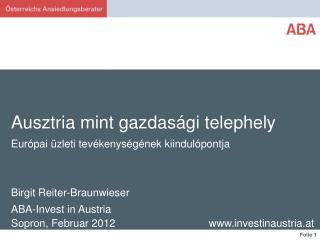 Ausztria mint gazdasági telephely  Európai üzleti tevékenységének kiindulópontja