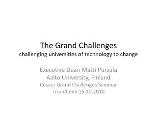 The Grand  Challenges challenging universities  of  technology  to  change