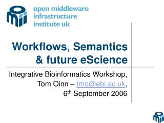 Workflows, Semantics & future eScience