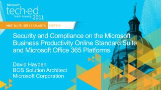 Security and Compliance on the Microsoft Business Productivity Online Standard Suite and Microsoft Office 365 Platforms