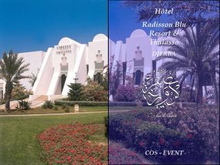 Hôtel  Radisson  Blu Resort  & Thalasso  DJERBA COS - EVENT