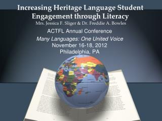 ACTFL Annual Conference  Many Languages: One United Voice November 16-18, 2012 Philadelphia, PA