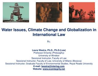 Water Issues, Climate Change and Globalization in International Law By,