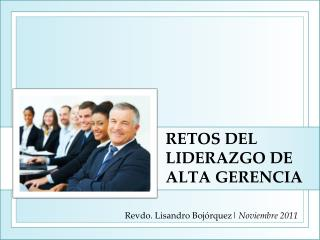 RETOS DEL LIDERAZGO DE ALTA GERENCIA