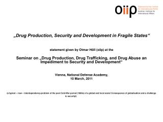 """Drug Production, Security and Development in Fragile States"""