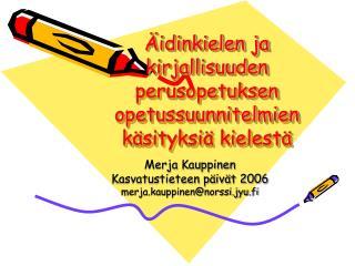 idinkielen ja kirjallisuuden perusopetuksen opetussuunnitelmien k sityksi  kielest
