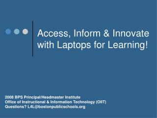 Access, Inform & Innovate with Laptops for Learning!