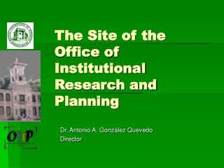 The Site of the Office of Institutional Research and Planning