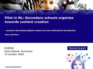 Pilot in NL: Secundary schools organise towards content creation  - teachers developing digital content accross institut