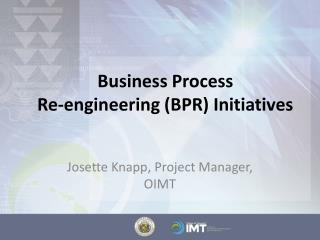 Business Process Re-engineering (BPR) Initiatives