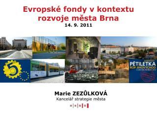 Evropské fondy v kontextu rozvoje města Brna 14. 9. 2011
