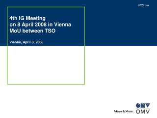 4th IG Meeting on 8 April 2008 in Vienna MoU between TSO