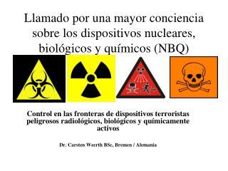 Llamado por una mayor conciencia sobre los dispositivos nucleares, biológicos y químicos (NBQ)